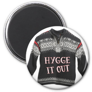 HYGGE IT OUT MAGNET