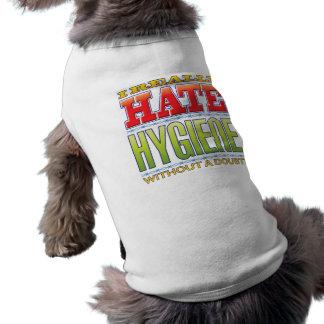 Hygiene Hate Doggie T-shirt