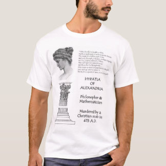 Hypatia of Alexandria 370-415 AD T-Shirt