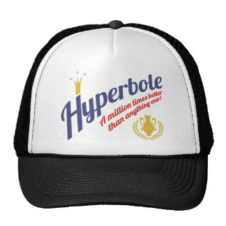 Hyperbole Hat
