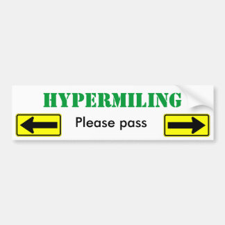 Hypermiling Please Pass - Customized Bumper Sticker