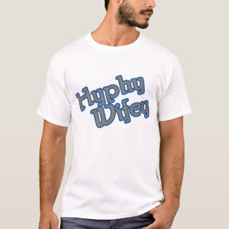 Hyphy Wifey -- T-Shirt
