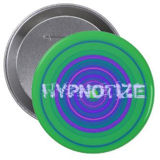 HYPNOTIZE 10 CM ROUND BADGE