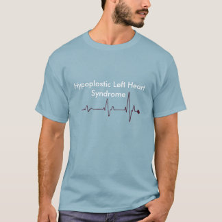 Hypoplastic left heart Syndrome T-Shirt