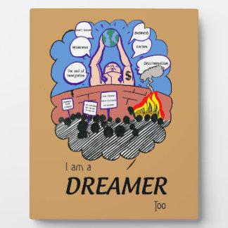 I a.m. to Dreamer too Plaque