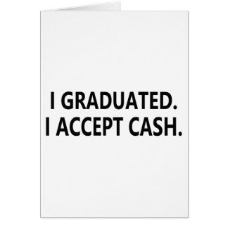 I accept cash Graduation Card
