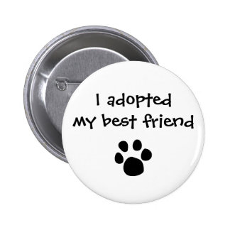 """""""I adopted my best friend"""" Flair by The Ashes 6 Cm Round Badge"""