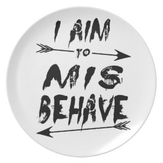 I aim to mis behave plate