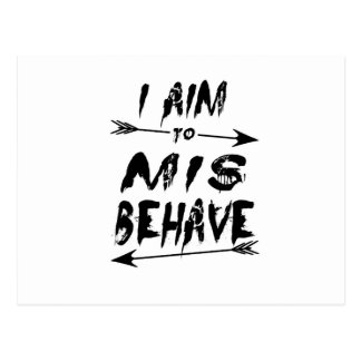 I aim to mis behave postcard