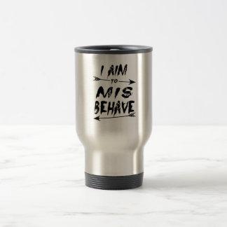 I aim to mis behave travel mug