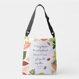 I always deserve the best treatment Jane Austen Crossbody Bag