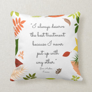 I always deserve the best treatment Jane Austen Throw Pillow