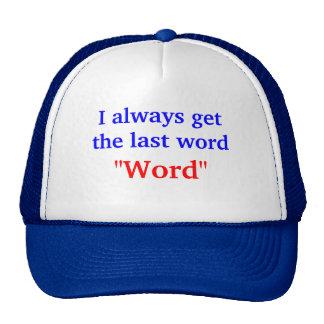 I Always Get The Last Word Trucker Hats