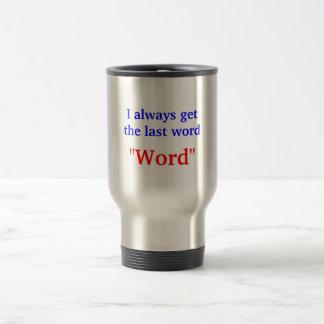 I Always Get The Last Word Mug