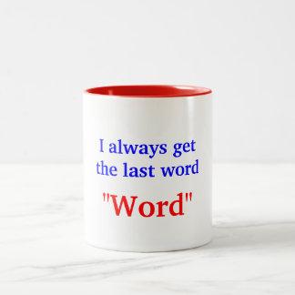 I Always Get The Last Word Mugs