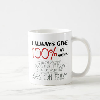 I Always Give At Work 100% Phrase Mug