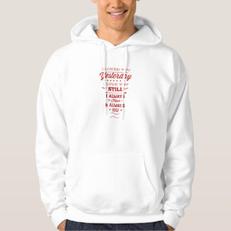 I Always Have And Always Will Hoodie