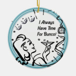 I Always Have Time For Bunco by Artinspired Christmas Tree Ornaments