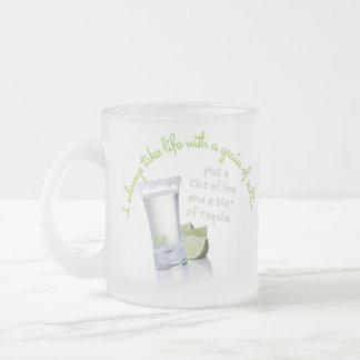 I always take life with a grain of salt mug