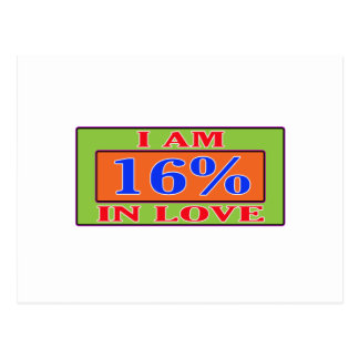 I am 16 % in love post card