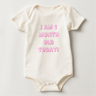 I am 1 month old today! baby bodysuit