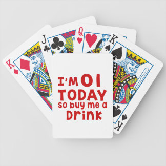 I Am 1 Today So Buy Me A Drink Bicycle Playing Cards