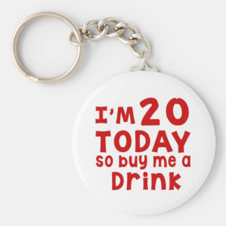 I Am 20 Today So Buy Me A Drink Key Ring