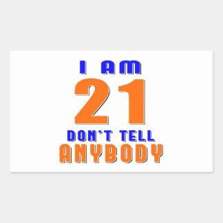 I Am 21 Don't Tell Anybody Funny Birthday Designs Stickers