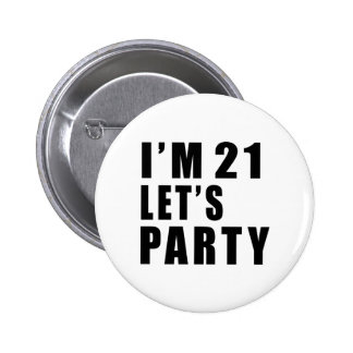 I Am 21 Let's Party 6 Cm Round Badge