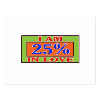 I am 25 % in love postcard