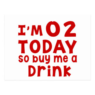 I Am 2 Today So Buy Me A Drink Postcard