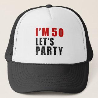 I Am 50 Let's Party Cap