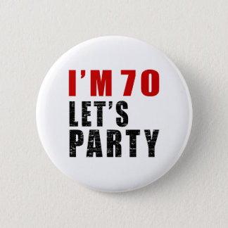 I Am 70 Let's Party 6 Cm Round Badge