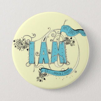 i am 7.5 cm round badge