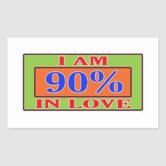 I am 90 % in love stickers