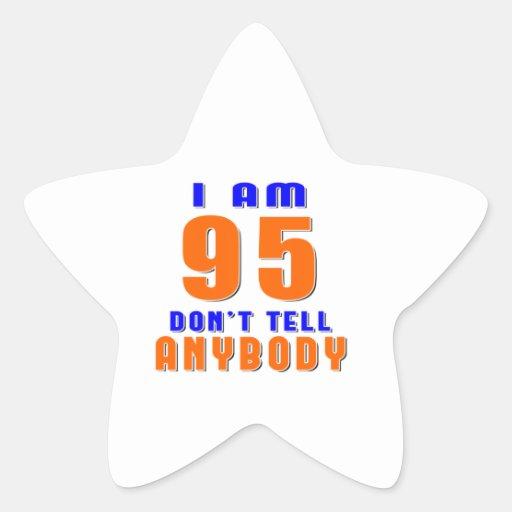 I Am 95 Don't Tell Anybody Funny Birthday Designs Stickers