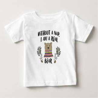 I am a bear without my nap baby T-Shirt