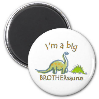 I am a big brothersaurus magnet