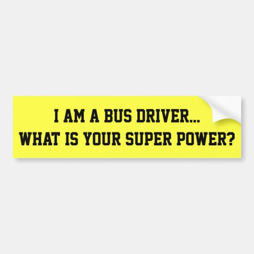 I am a Bus Driver bumper sticker