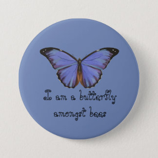 I am a butterfly amongst bees PIN