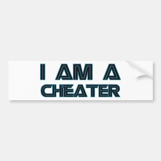 I Am A Cheater Bumper Stickers