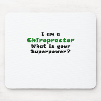 I am a Chiropractor What is your Superpower Mouse Pad