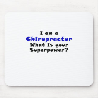 I am a Chiropractor Whats your Superpower Mouse Pad