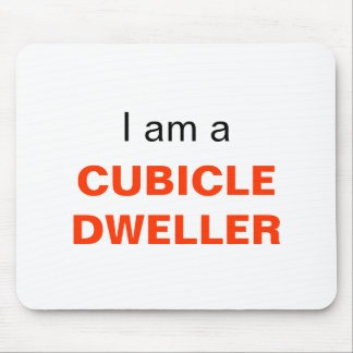 I Am A Cubicle Dweller Mouse Pad
