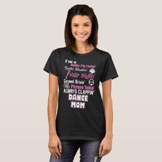 I Am A Dance Mom T-Shirt