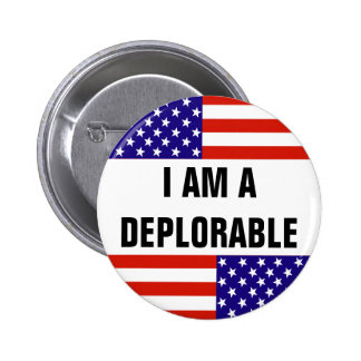 I AM A DEPLORABLE 6 CM ROUND BADGE