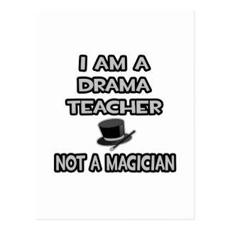 I Am A Drama Teacher ... Not A Magician Postcard