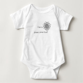 I am a dream come true baby quote baby bodysuit