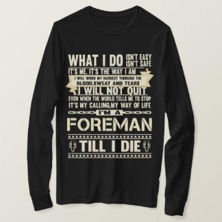 I Am A FOREMAN. Gift T-Shirt