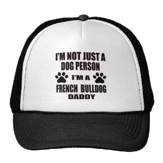 I am a French bulldog Daddy Trucker Hat